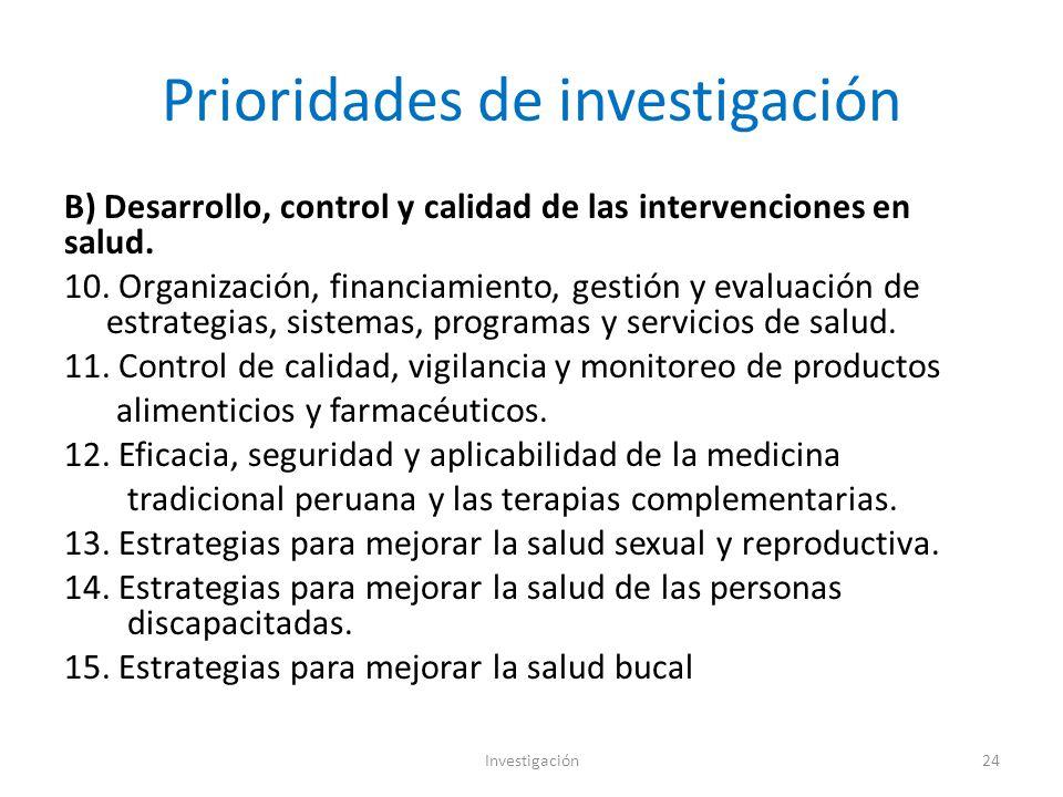 Prioridades de investigación B) Desarrollo, control y calidad de las intervenciones en salud.