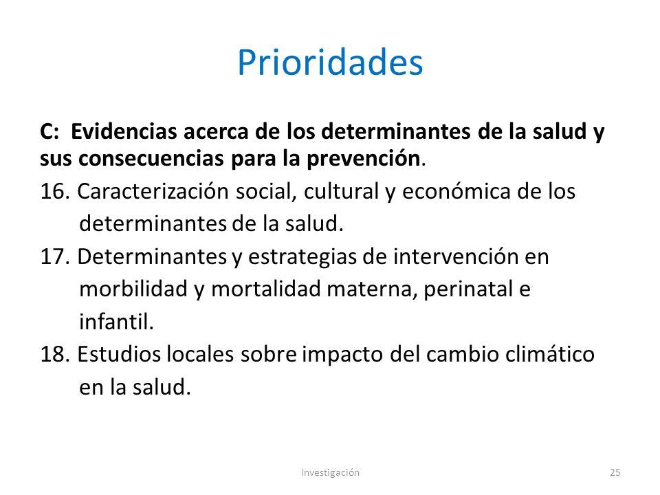 Prioridades C: Evidencias acerca de los determinantes de la salud y sus consecuencias para la prevención.