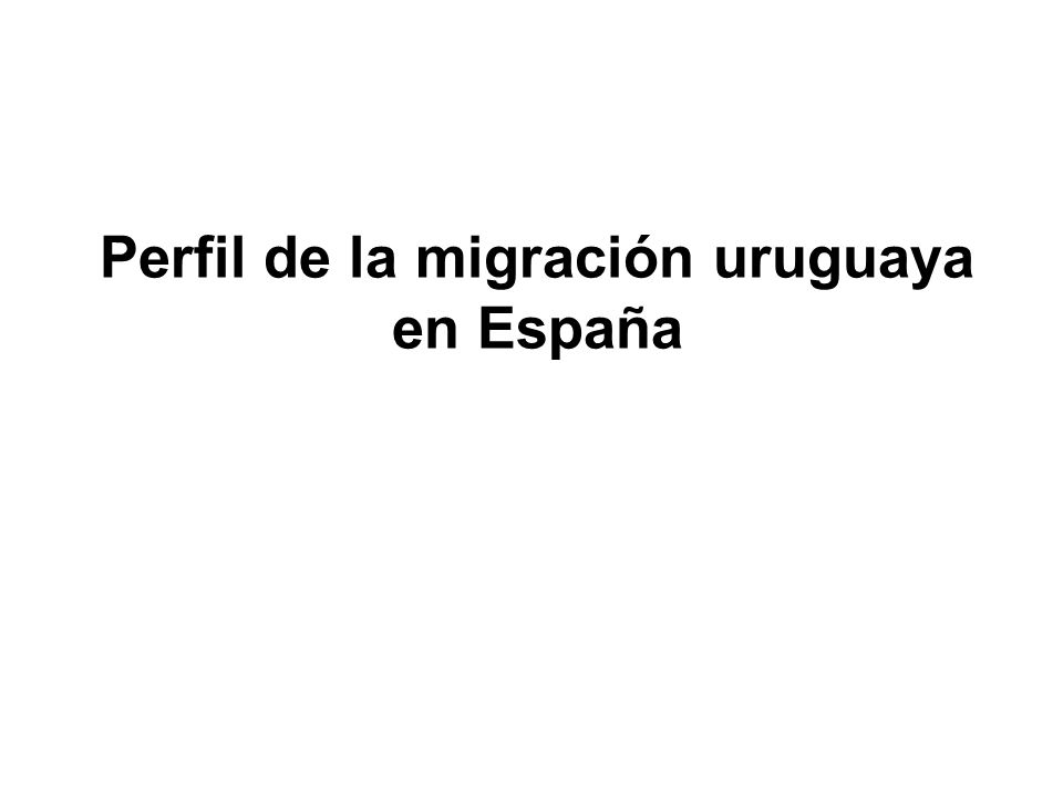 Perfil de la migración uruguaya en España