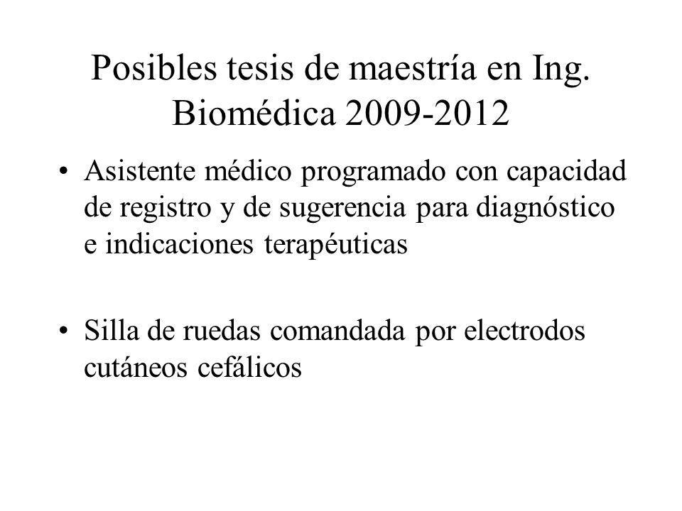Posibles tesis de maestría en Ing. Biomédica 2009-2012 Asistente médico programado con capacidad de registro y de sugerencia para diagnóstico e indica