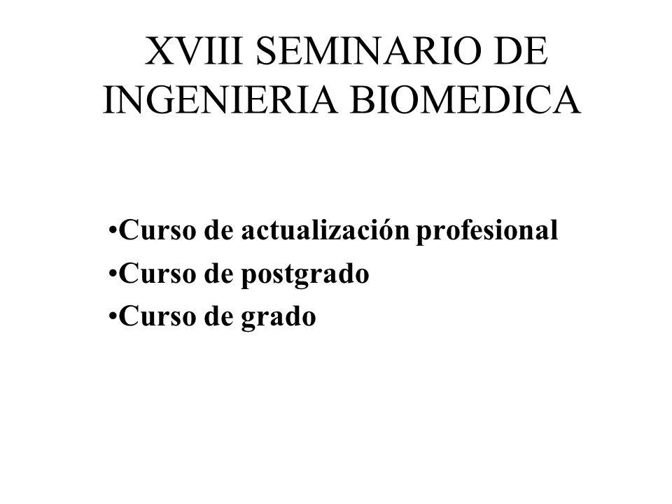 XVIII SEMINARIO DE INGENIERIA BIOMEDICA 14 de abril Ing.