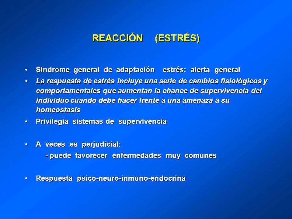 REACCIÓN (ESTRÉS) Sindrome general de adaptación estrés: alerta generalSindrome general de adaptación estrés: alerta general La respuesta de estrés in