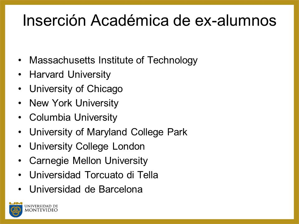 Inserción Académica de ex-alumnos Massachusetts Institute of Technology Harvard University University of Chicago New York University Columbia Universi