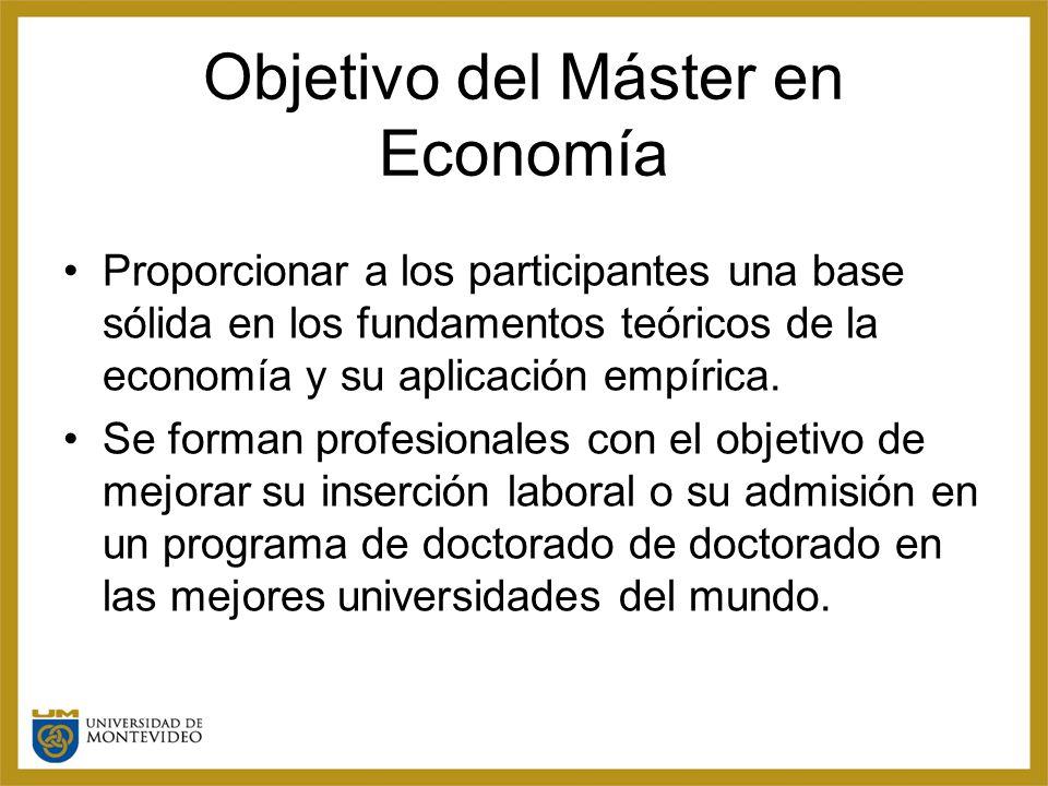 Objetivo del Máster en Economía Proporcionar a los participantes una base sólida en los fundamentos teóricos de la economía y su aplicación empírica.