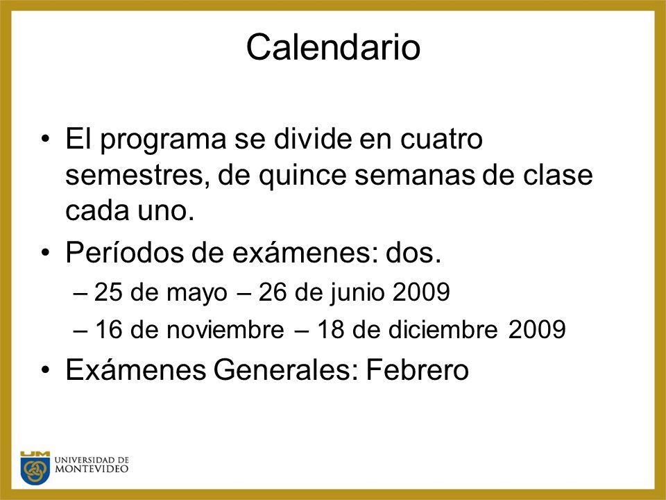 Calendario El programa se divide en cuatro semestres, de quince semanas de clase cada uno.