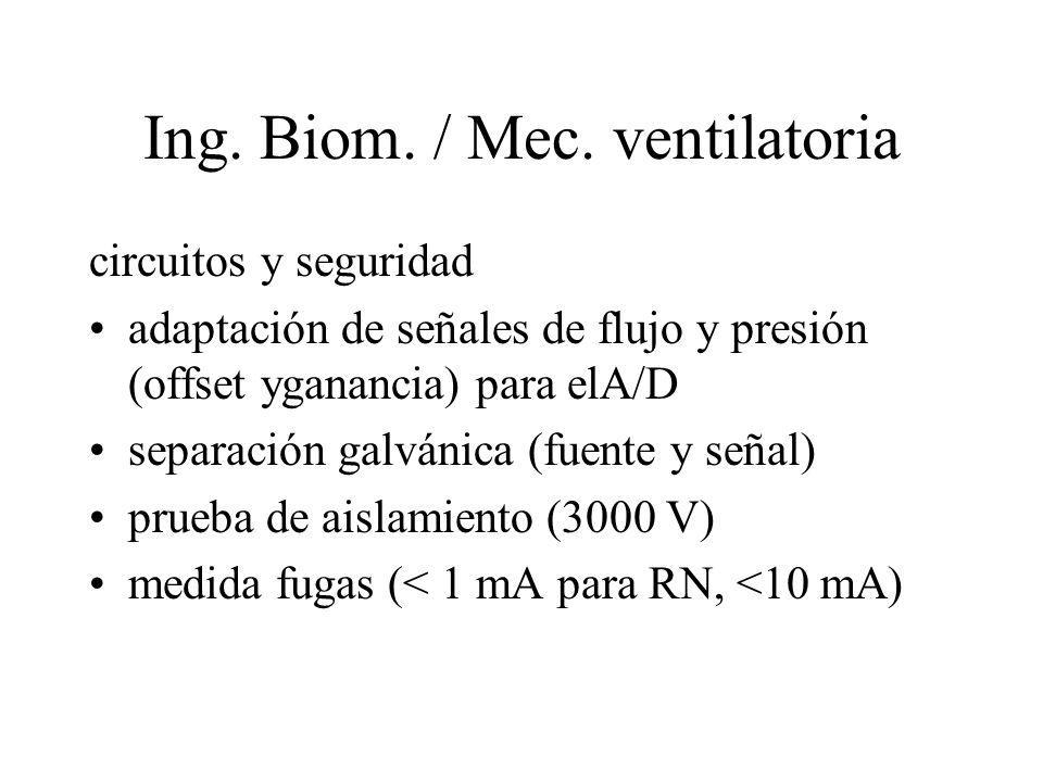 Ing. Biom. / Mec. ventilatoria circuitos y seguridad adaptación de señales de flujo y presión (offset yganancia) para elA/D separación galvánica (fuen
