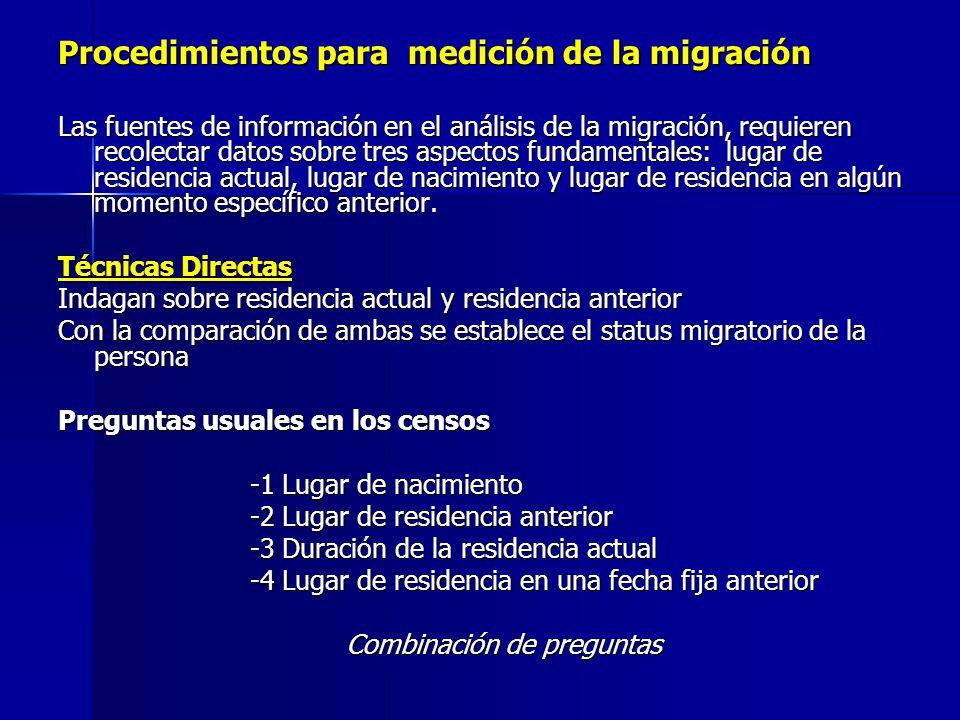 Procedimientos para medición de la migración Las fuentes de información en el análisis de la migración, requieren recolectar datos sobre tres aspectos