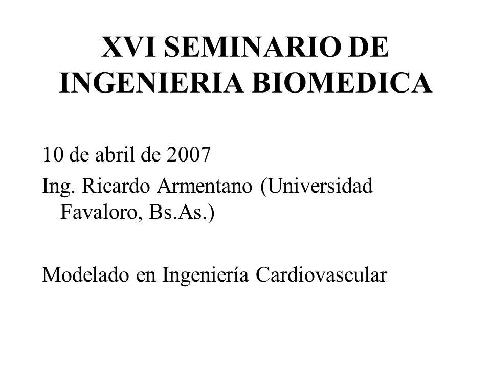 XVI SEMINARIO DE INGENIERIA BIOMEDICA 10 de abril de 2007 Ing.