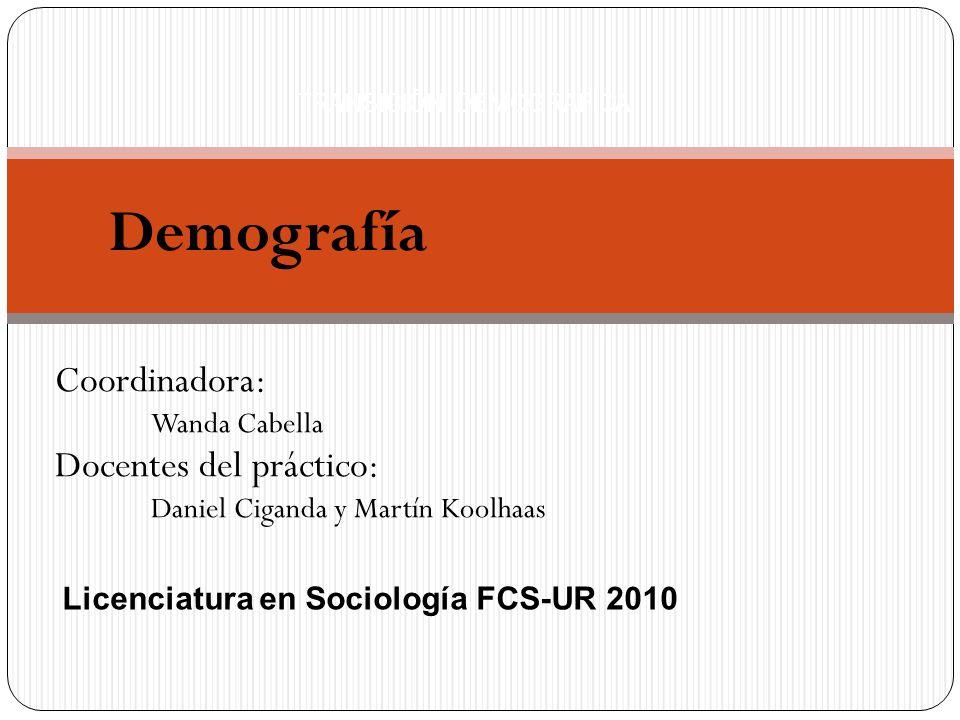 TRANSICIÓN DEMOGRAFICA Demografía Coordinadora: Wanda Cabella Docentes del práctico: Daniel Ciganda y Martín Koolhaas Licenciatura en Sociología FCS-U