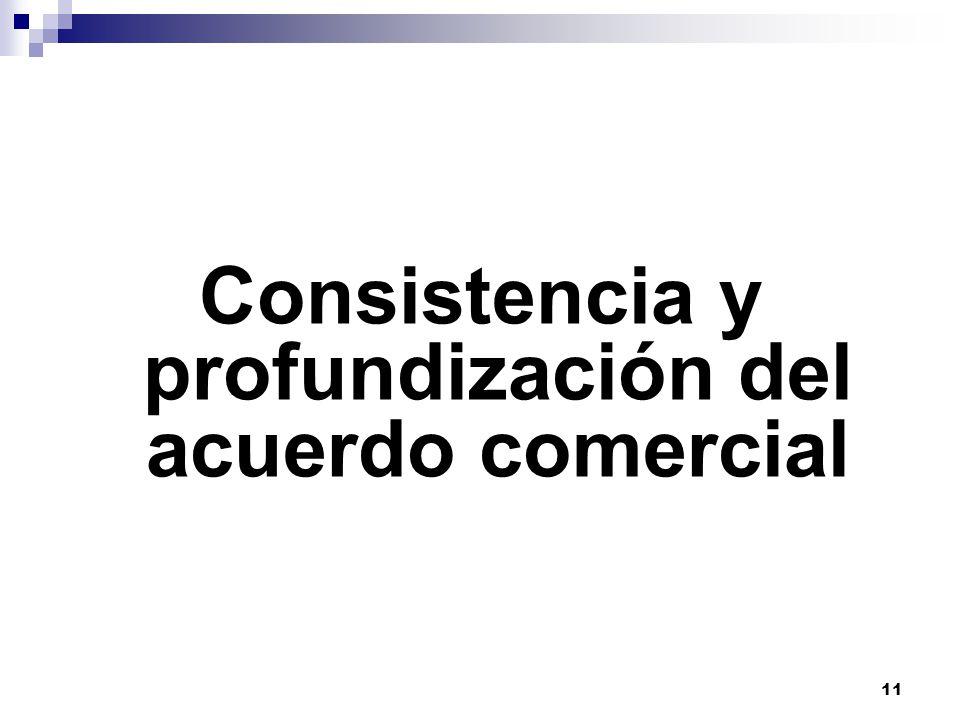11 Consistencia y profundización del acuerdo comercial