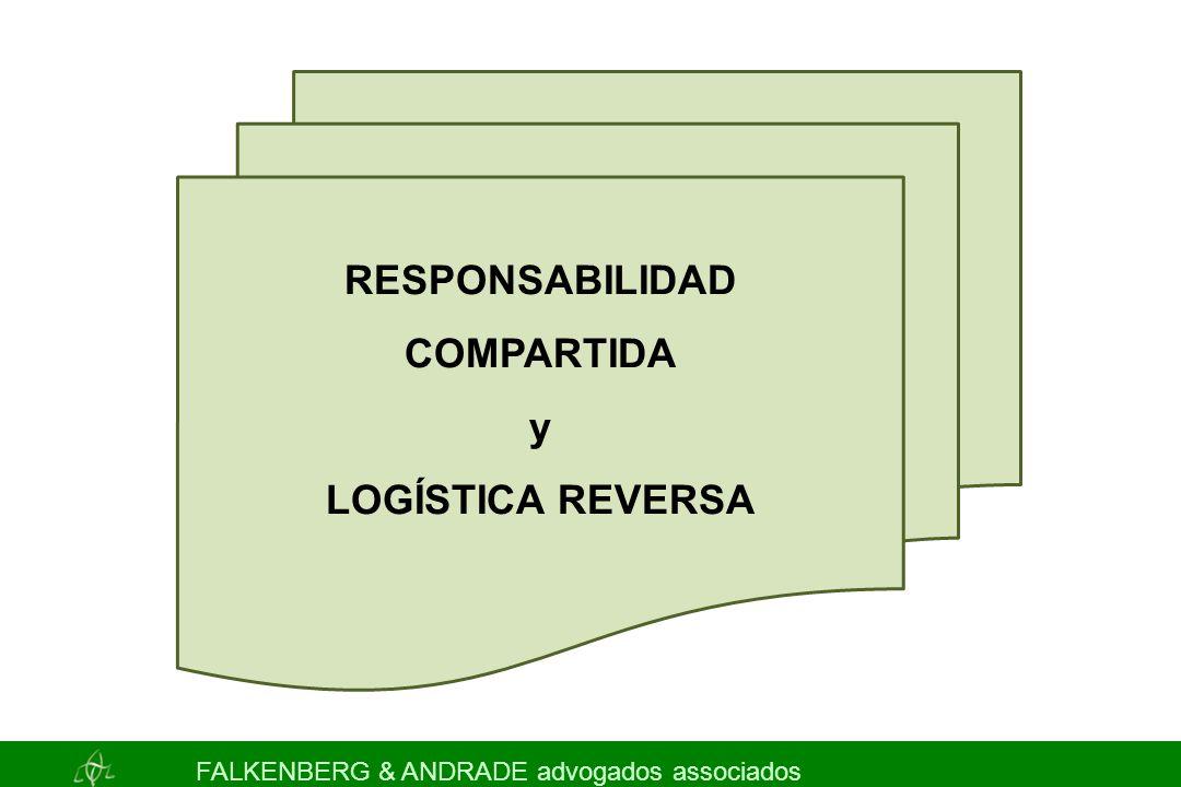 FALKENBERG & ANDRADE advogados associados RESPONSABILIDAD COMPARTIDA y LOGÍSTICA REVERSA
