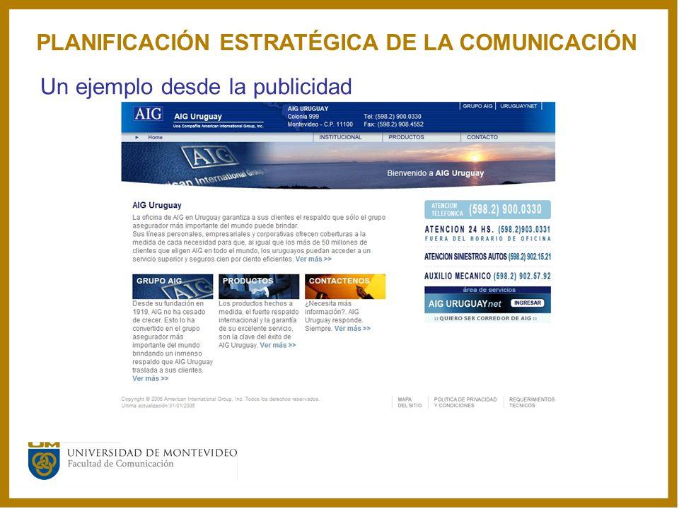 PLANIFICACIÓN ESTRATÉGICA DE LA COMUNICACIÓN Un ejemplo desde la publicidad