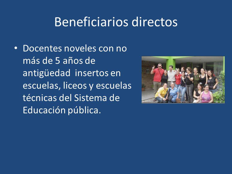 Beneficiarios directos Docentes noveles con no más de 5 años de antigüedad insertos en escuelas, liceos y escuelas técnicas del Sistema de Educación p