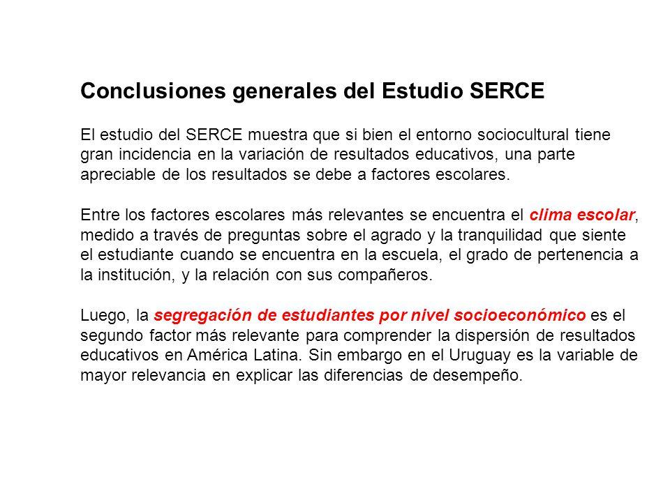 Conclusiones generales del Estudio SERCE El estudio del SERCE muestra que si bien el entorno sociocultural tiene gran incidencia en la variación de re