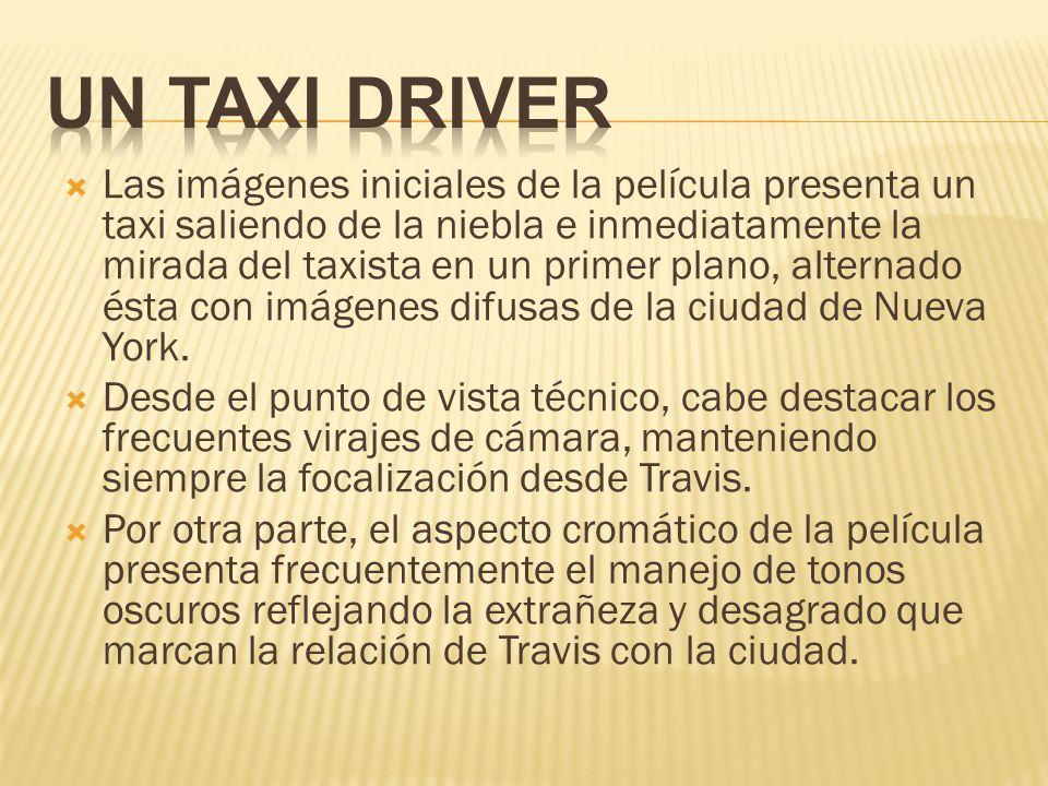 Las imágenes iniciales de la película presenta un taxi saliendo de la niebla e inmediatamente la mirada del taxista en un primer plano, alternado ésta