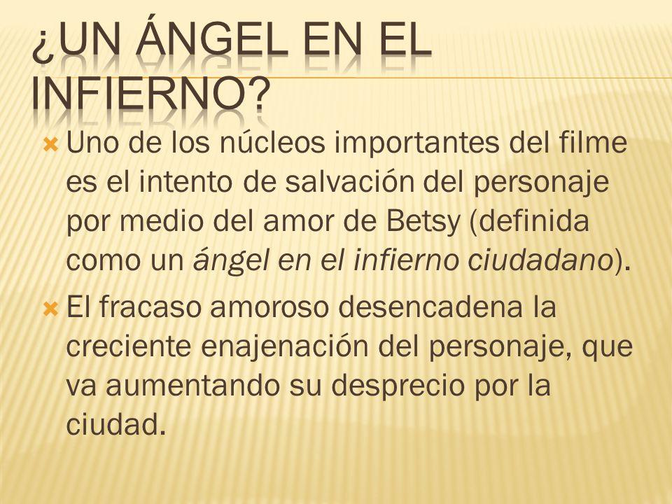 Uno de los núcleos importantes del filme es el intento de salvación del personaje por medio del amor de Betsy (definida como un ángel en el infierno c