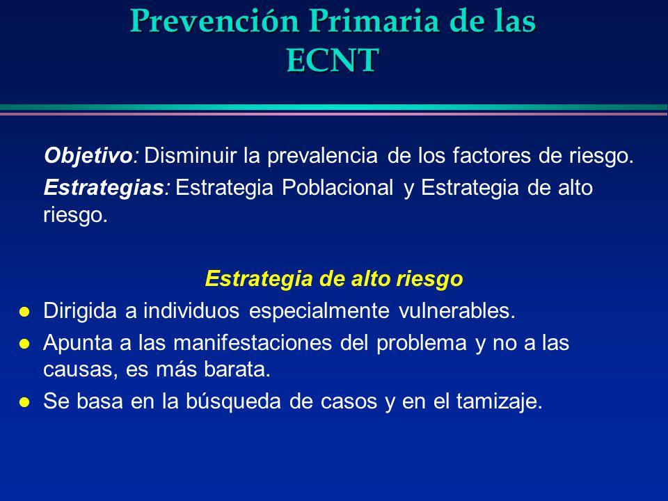 Objetivo: Disminuir la prevalencia de los factores de riesgo. Estrategias: Estrategia Poblacional y Estrategia de alto riesgo. Estrategia de alto ries