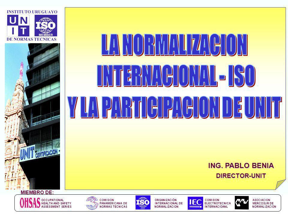 MIEMBRO DE: COMISION PANAMERICANA DE NORMAS TECNICAS ORGANIZACIÓN INTERNACIONAL DE NORMALIZACION COMISION ELECTROTECNICA INTERNACIOANL ASOCIACION MERC