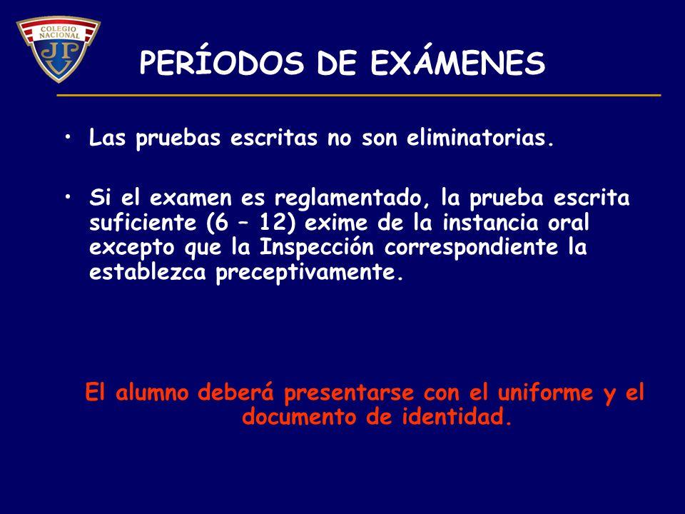 PERÍODOS DE EXÁMENES Las pruebas escritas no son eliminatorias. Si el examen es reglamentado, la prueba escrita suficiente (6 – 12) exime de la instan