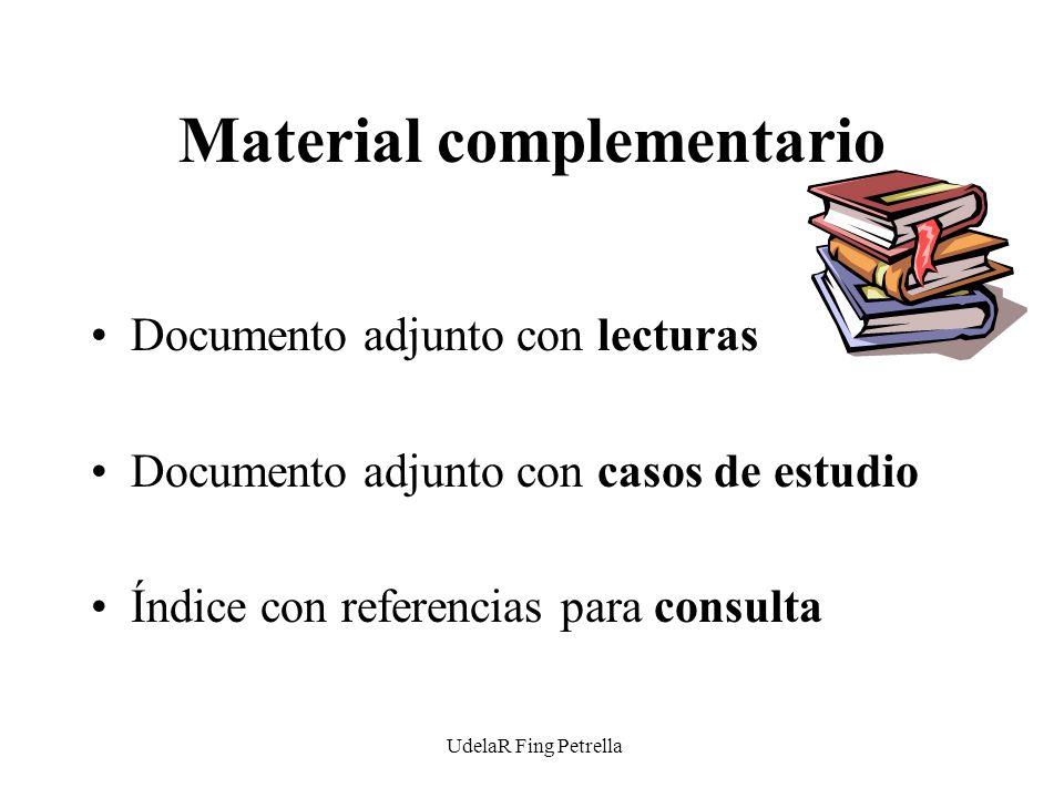 UdelaR Fing Petrella Material complementario Documento adjunto con lecturas Documento adjunto con casos de estudio Índice con referencias para consulta