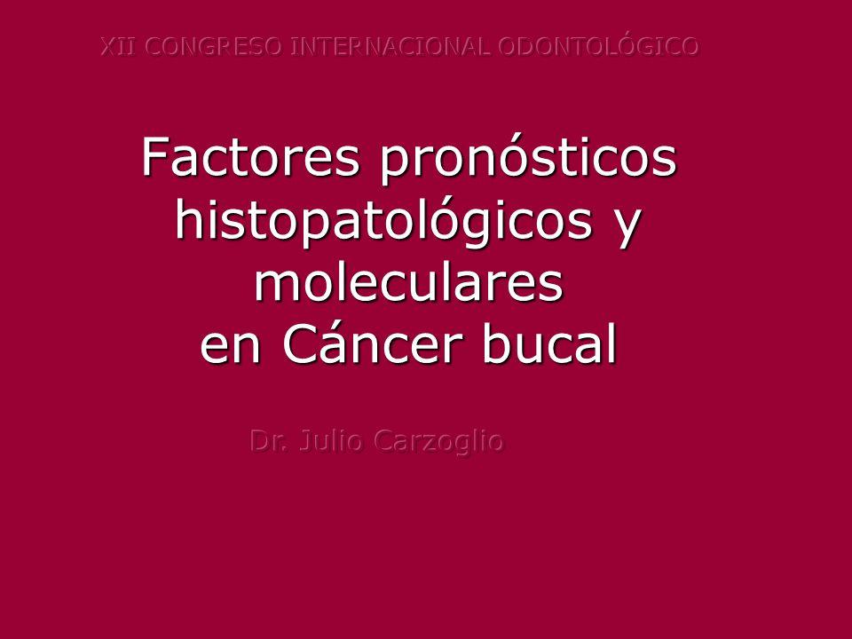 Factores pronósticos histopatológicos y moleculares en Cáncer bucal