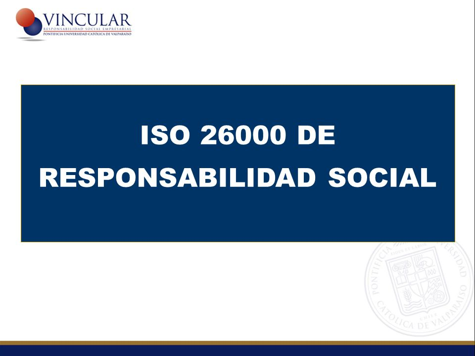 ISO 26000 DE RESPONSABILIDAD SOCIAL