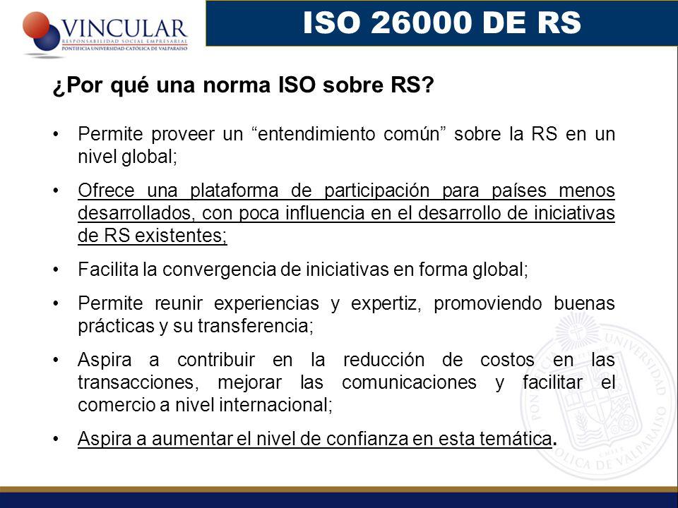 ISO 26000 DE RS ¿Por qué una norma ISO sobre RS.