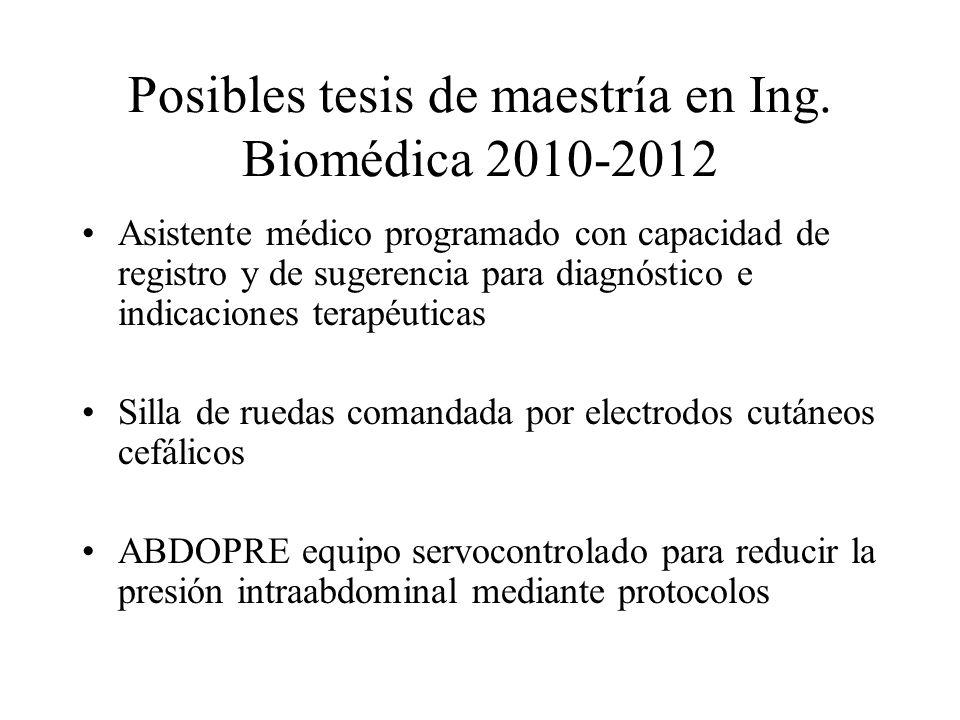 Posibles tesis de maestría en Ing. Biomédica 2010-2012 Asistente médico programado con capacidad de registro y de sugerencia para diagnóstico e indica