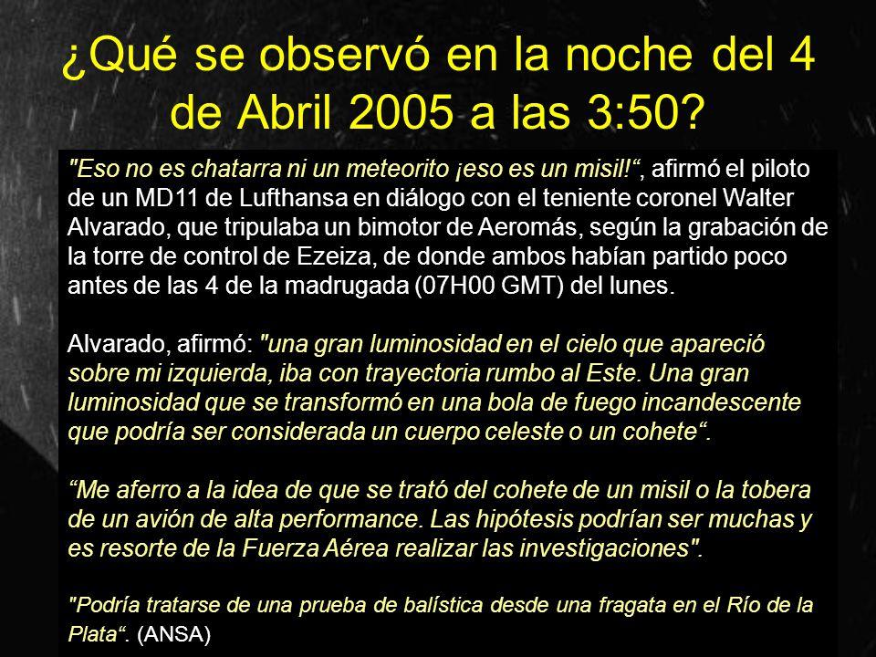 ¿Qué se observó en la noche del 4 de Abril 2005 a las 3:50?