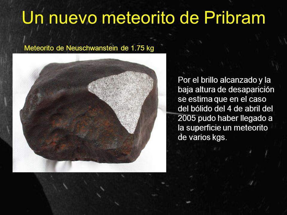 Un nuevo meteorito de Pribram Por el brillo alcanzado y la baja altura de desaparición se estima que en el caso del bólido del 4 de abril del 2005 pud