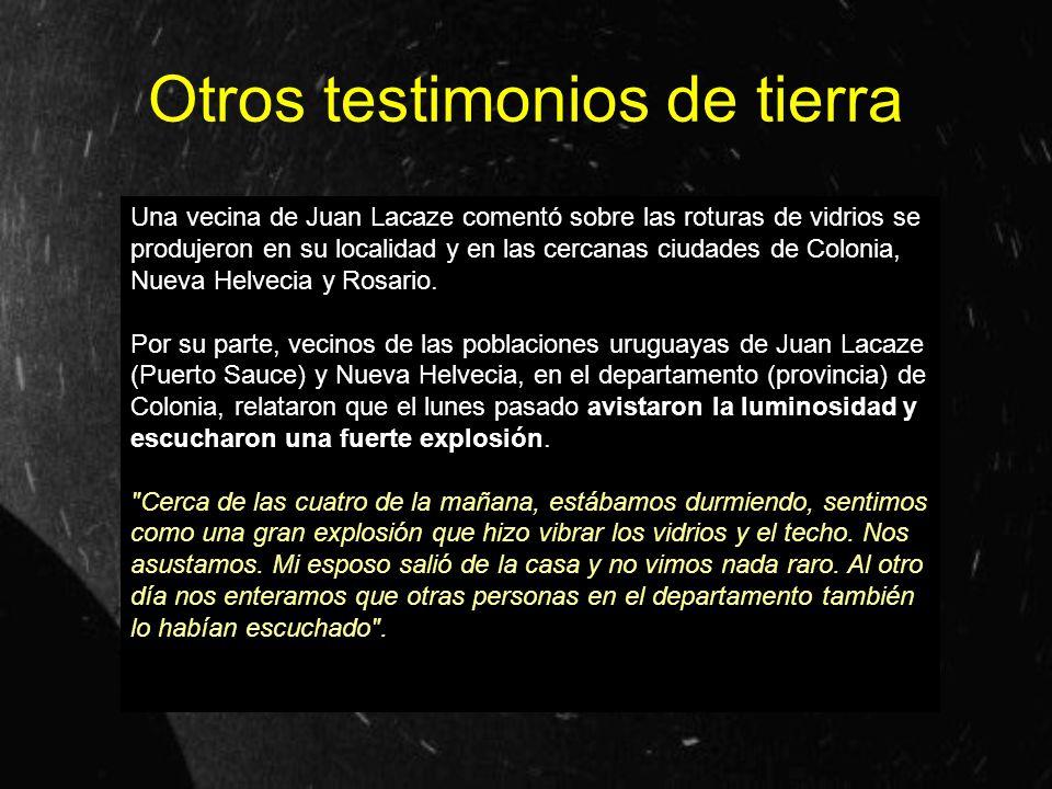 Otros testimonios de tierra Una vecina de Juan Lacaze comentó sobre las roturas de vidrios se produjeron en su localidad y en las cercanas ciudades de