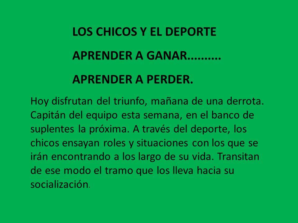 LOS CHICOS Y EL DEPORTE APRENDER A GANAR..........