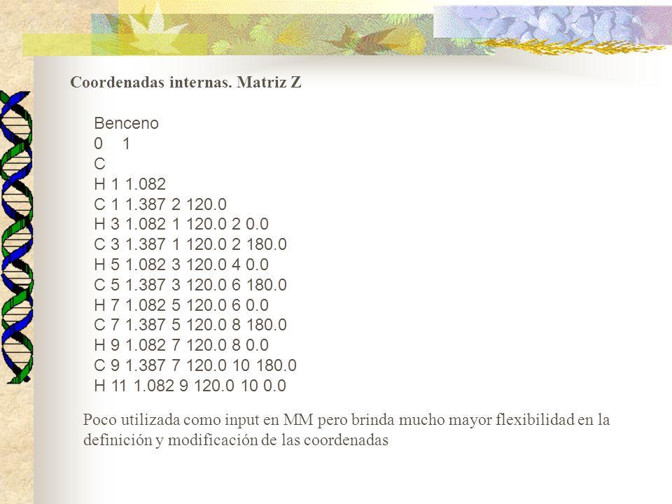 Benceno 0 1 C H 1 1.082 C 1 1.387 2 120.0 H 3 1.082 1 120.0 2 0.0 C 3 1.387 1 120.0 2 180.0 H 5 1.082 3 120.0 4 0.0 C 5 1.387 3 120.0 6 180.0 H 7 1.082 5 120.0 6 0.0 C 7 1.387 5 120.0 8 180.0 H 9 1.082 7 120.0 8 0.0 C 9 1.387 7 120.0 10 180.0 H 11 1.082 9 120.0 10 0.0 Coordenadas internas.