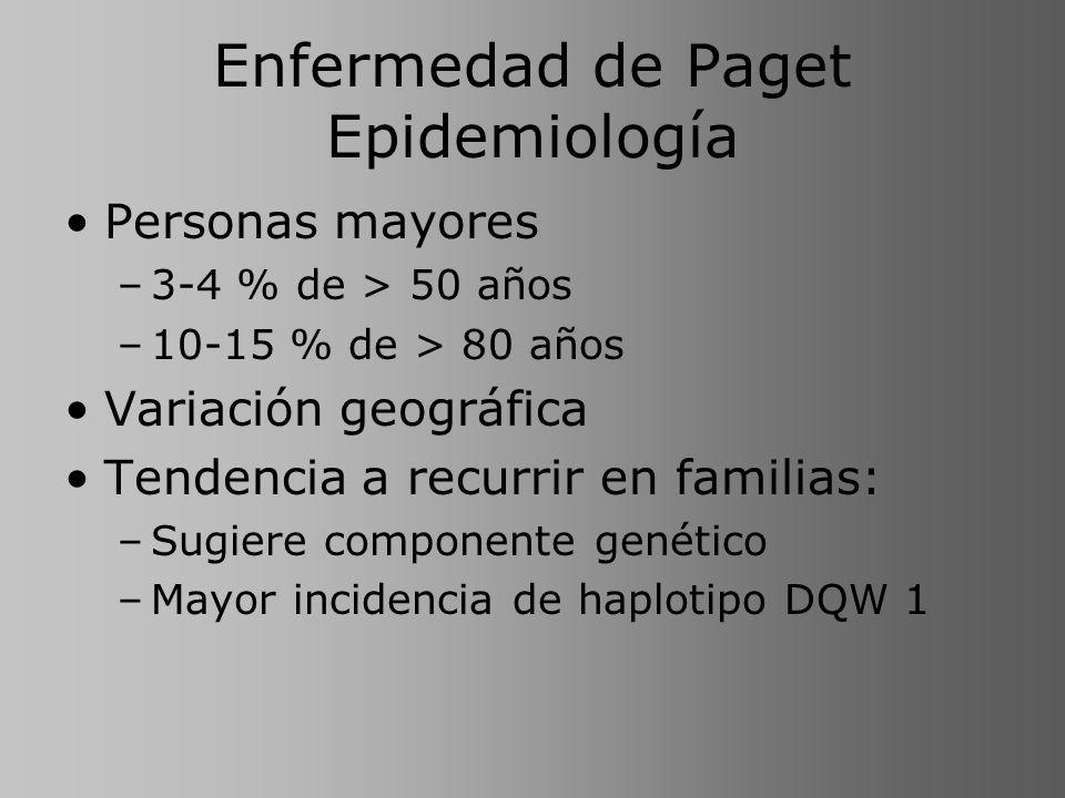 Enfermedad de Paget Epidemiología Personas mayores –3-4 % de > 50 años –10-15 % de > 80 años Variación geográfica Tendencia a recurrir en familias: –S