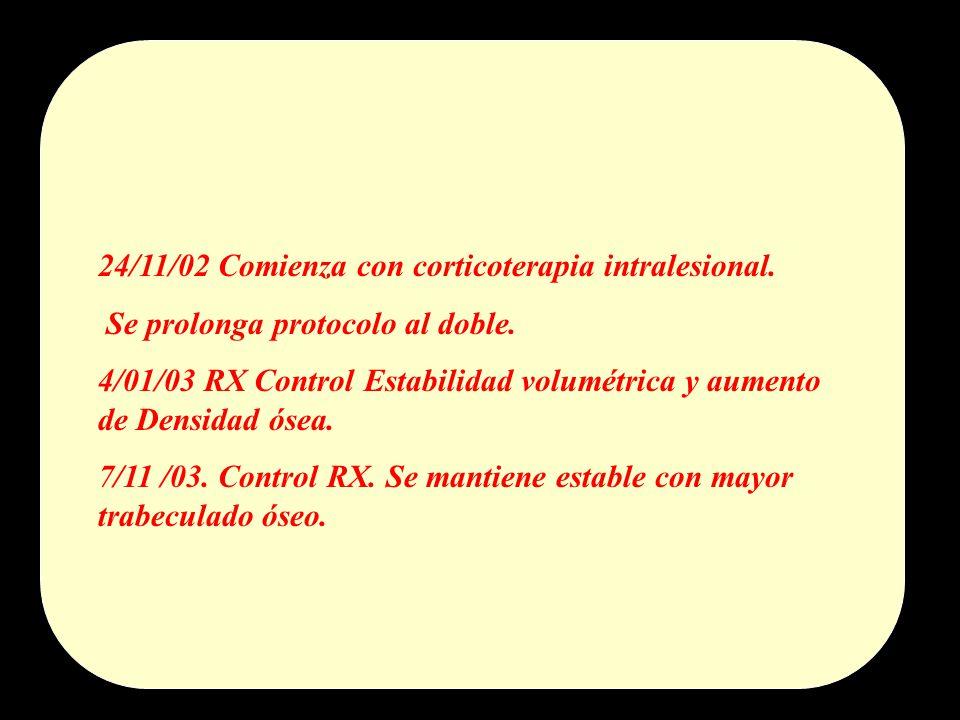 24/11/02 Comienza con corticoterapia intralesional.