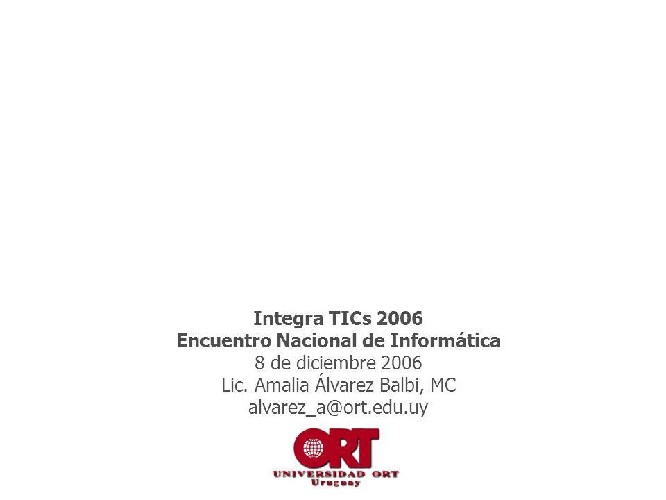 Integra TICs 2006 Encuentro Nacional de Informática 8 de diciembre 2006 Lic.