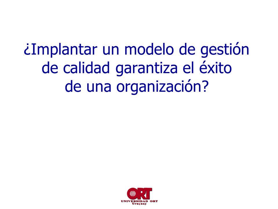 ¿Implantar un modelo de gestión de calidad garantiza el éxito de una organización?