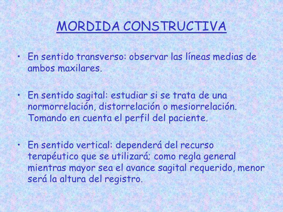 MORDIDA CONSTRUCTIVA En sentido transverso: observar las líneas medias de ambos maxilares. En sentido sagital: estudiar si se trata de una normorrelac