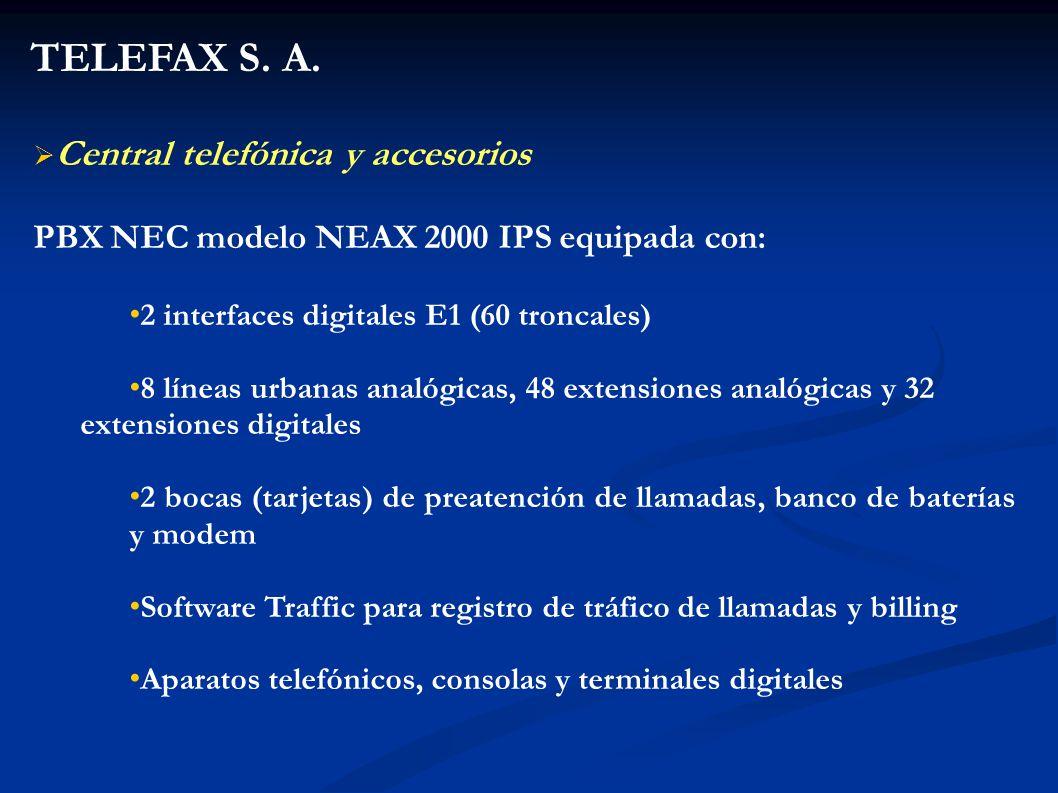 TELEFAX S. A. Central telefónica y accesorios PBX NEC modelo NEAX 2000 IPS equipada con: 2 interfaces digitales E1 (60 troncales) 8 líneas urbanas ana
