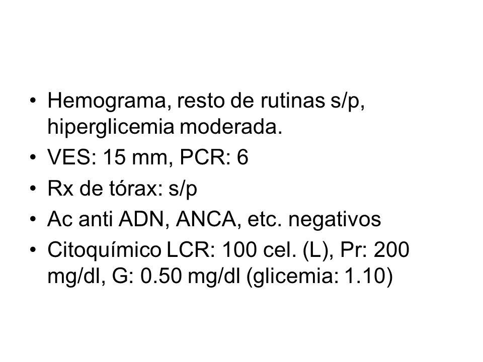 Hemograma, resto de rutinas s/p, hiperglicemia moderada.
