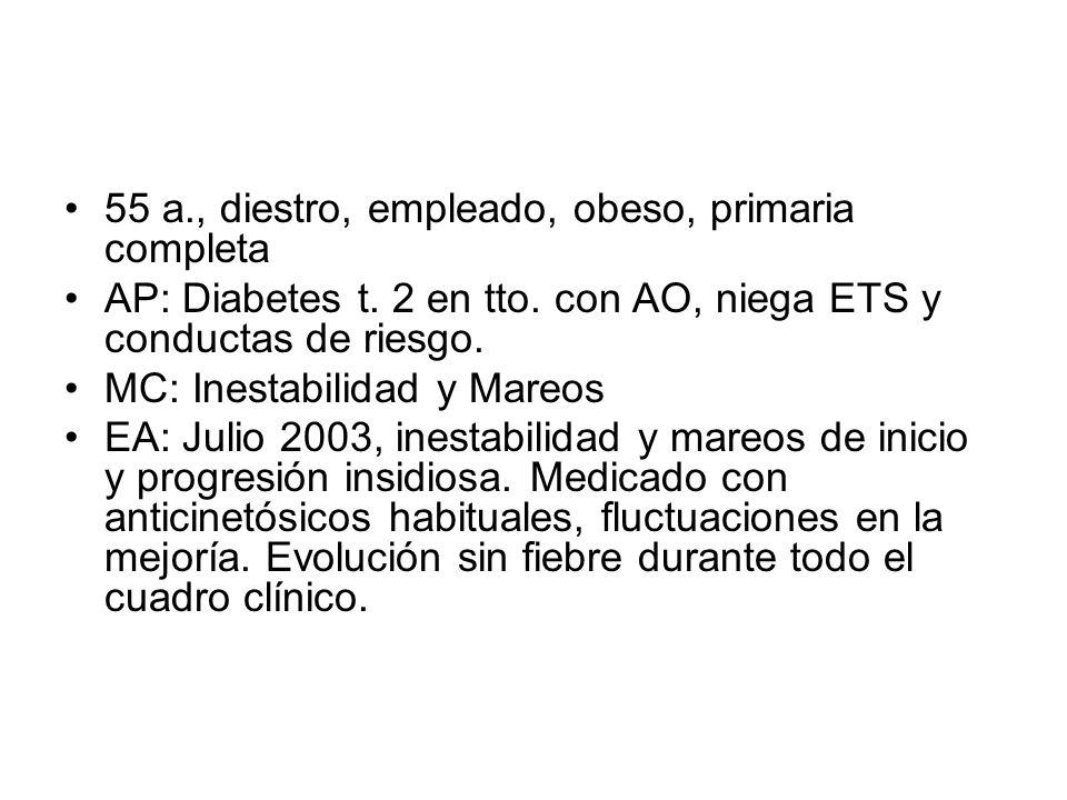 55 a., diestro, empleado, obeso, primaria completa AP: Diabetes t.
