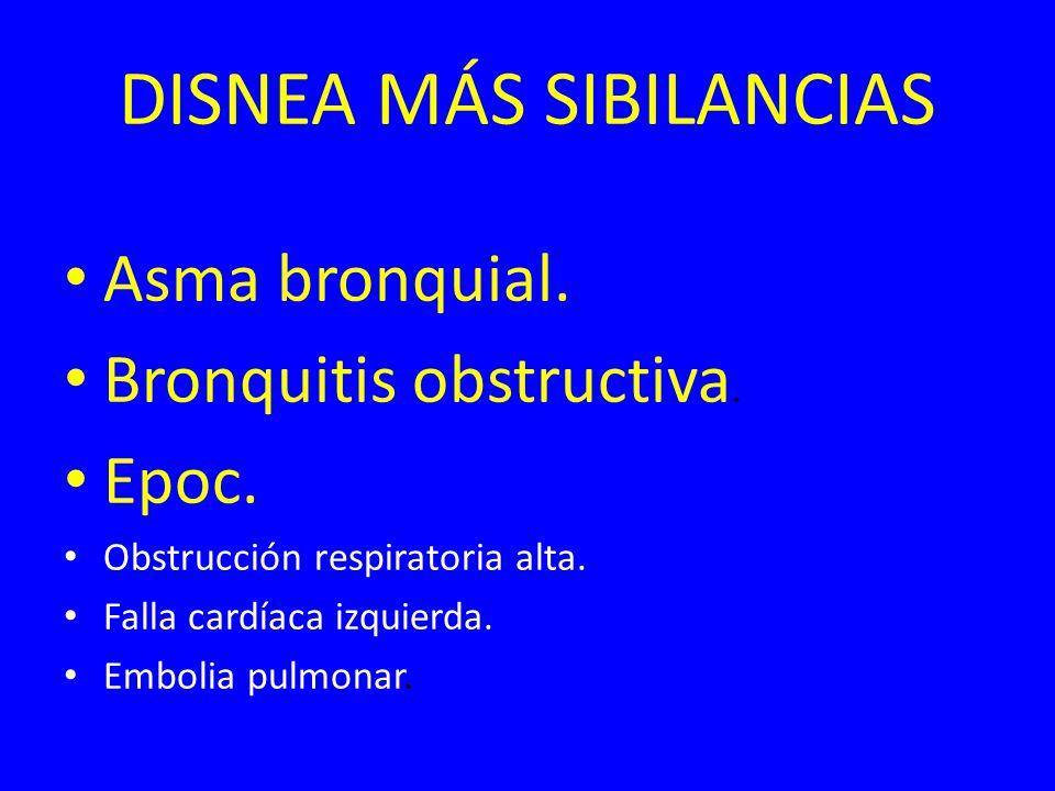 DISNEA MÁS SIBILANCIAS Asma bronquial.Bronquitis obstructiva.
