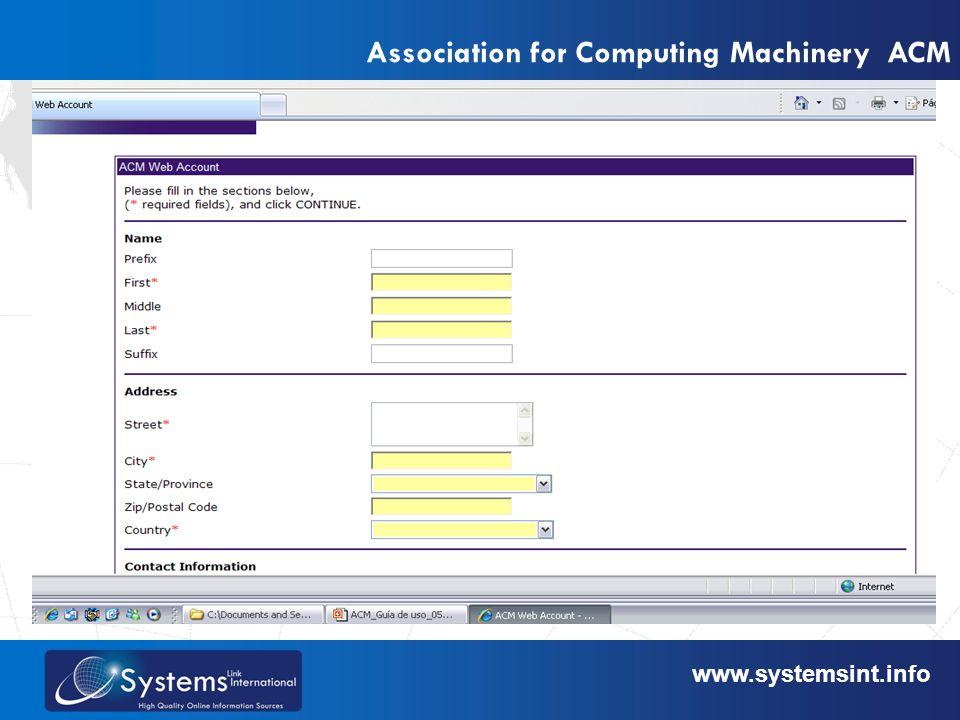 www.sysemsint.infowww.systemsint.info Association for Computing Machinery ACM Búsqueda simple -Presentación de la pantalla de resultados: Indica a la derecha la relevancia del artículo recuperado en un cuadrado en azul - Despliega en forma detallada la analítica del registro!