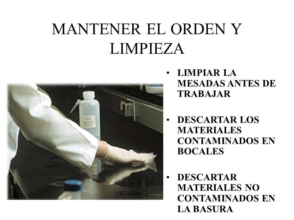 MANTENER EL ORDEN Y LIMPIEZA LIMPIAR LA MESADAS ANTES DE TRABAJAR DESCARTAR LOS MATERIALES CONTAMINADOS EN BOCALES DESCARTAR MATERIALES NO CONTAMINADO