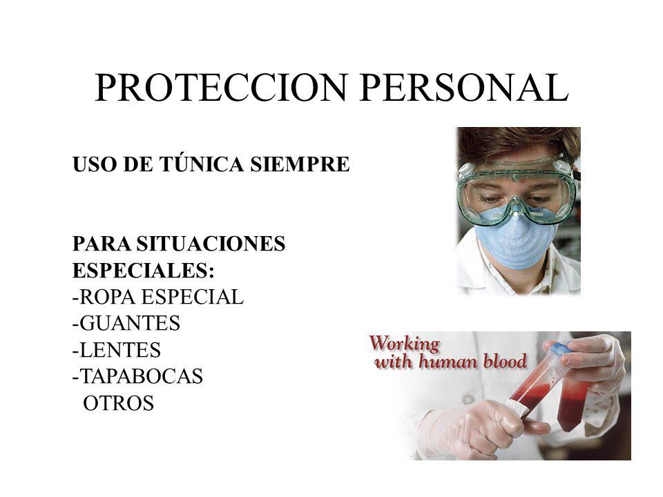 PROTECCION PERSONAL USO DE TÚNICA SIEMPRE PARA SITUACIONES ESPECIALES: -ROPA ESPECIAL -GUANTES -LENTES -TAPABOCAS OTROS