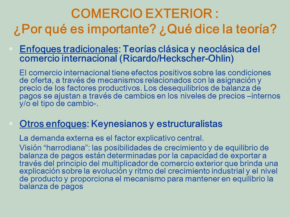 COMERCIO EXTERIOR : ¿Por qué es importante.¿Qué dice la teoría.