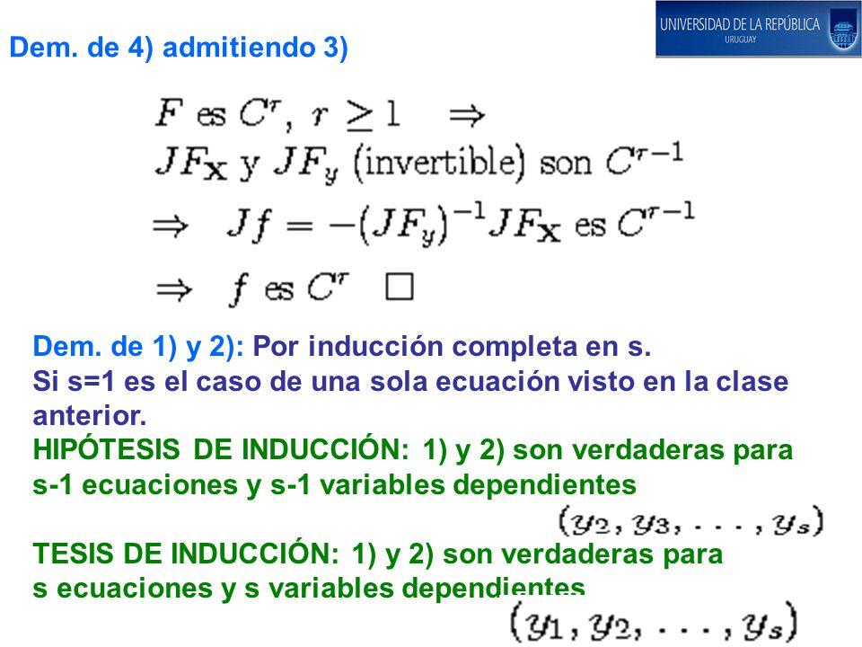 Dem.de 4) admitiendo 3) Dem. de 1) y 2): Por inducción completa en s.