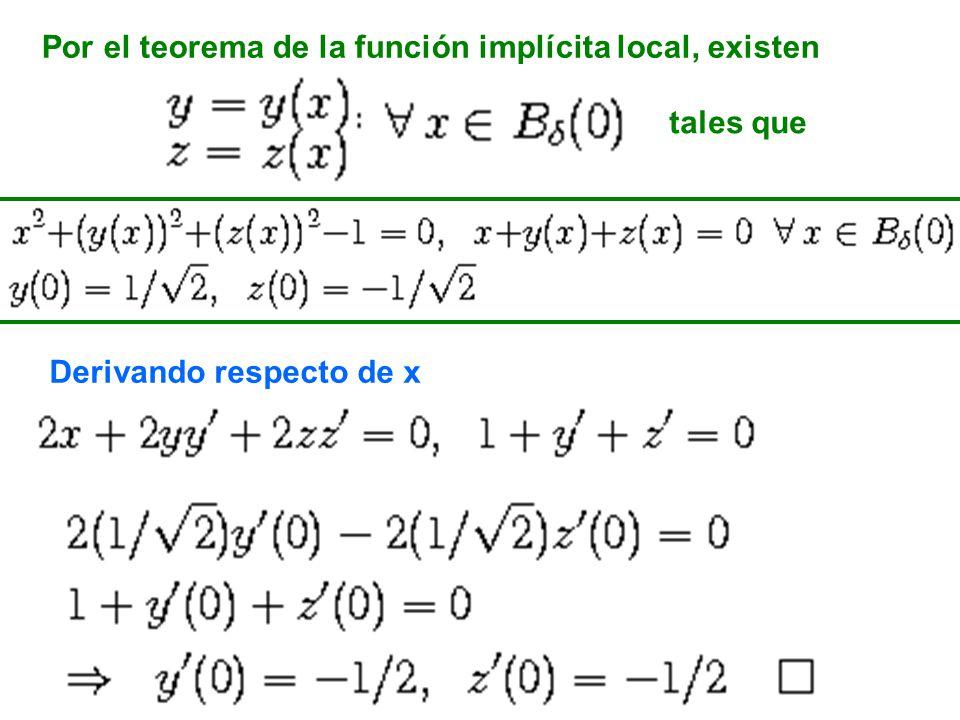 Por el teorema de la función implícita local, existen tales que Derivando respecto de x