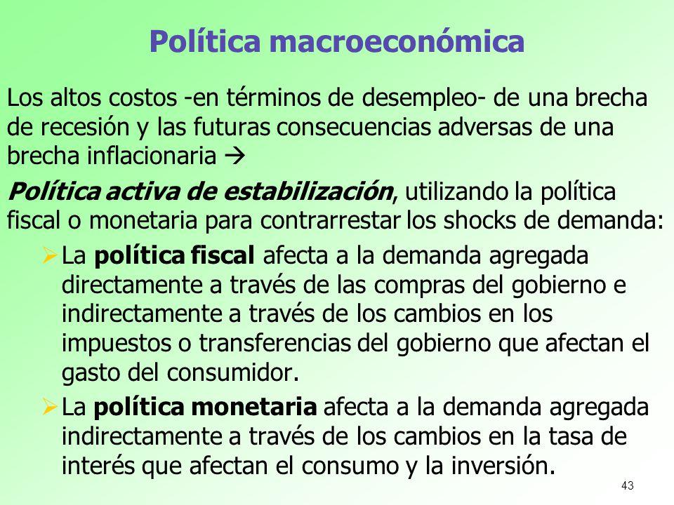 Política macroeconómica Los altos costos -en términos de desempleo- de una brecha de recesión y las futuras consecuencias adversas de una brecha infla