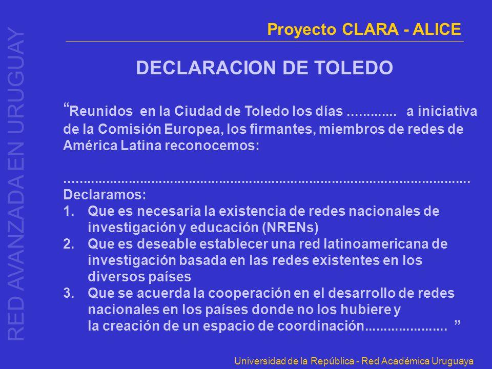 Universidad de la República - Red Académica Uruguaya DECLARACION DE TOLEDO Reunidos en la Ciudad de Toledo los días............. a iniciativa de la Co